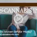 Cannabis, Bipolar & Memory Loss!